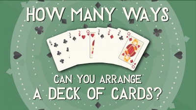 Screenshot of How many ways can you arrange a deck of cards?