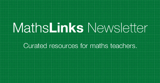 Banner that says MathsLinks Newsletter Curated resources for maths teachers.